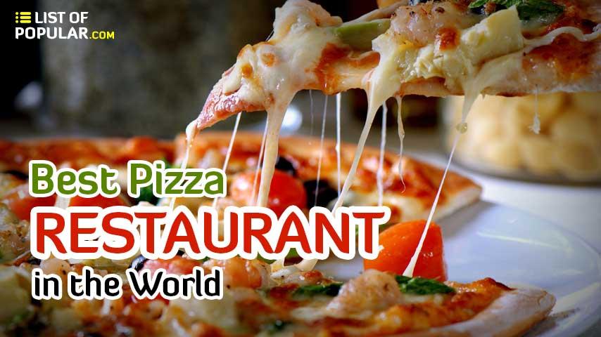 Best Pizza Restaurant in the World - Top 10 List