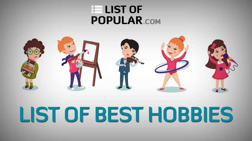 Types of Hobbies | Best Hobby For Free Time